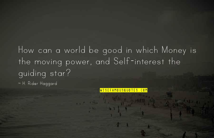 Haggard Quotes By H. Rider Haggard: How can a world be good in which