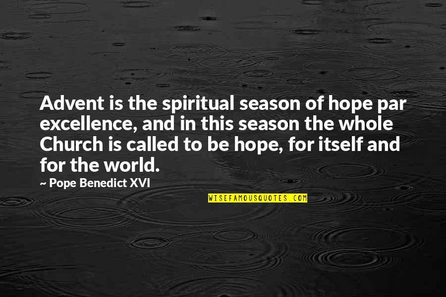 Hahnee Quotes By Pope Benedict XVI: Advent is the spiritual season of hope par