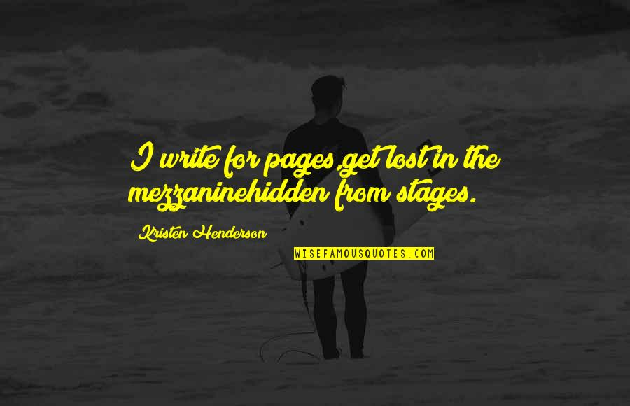 Haiku Quotes By Kristen Henderson: I write for pages,get lost in the mezzaninehidden