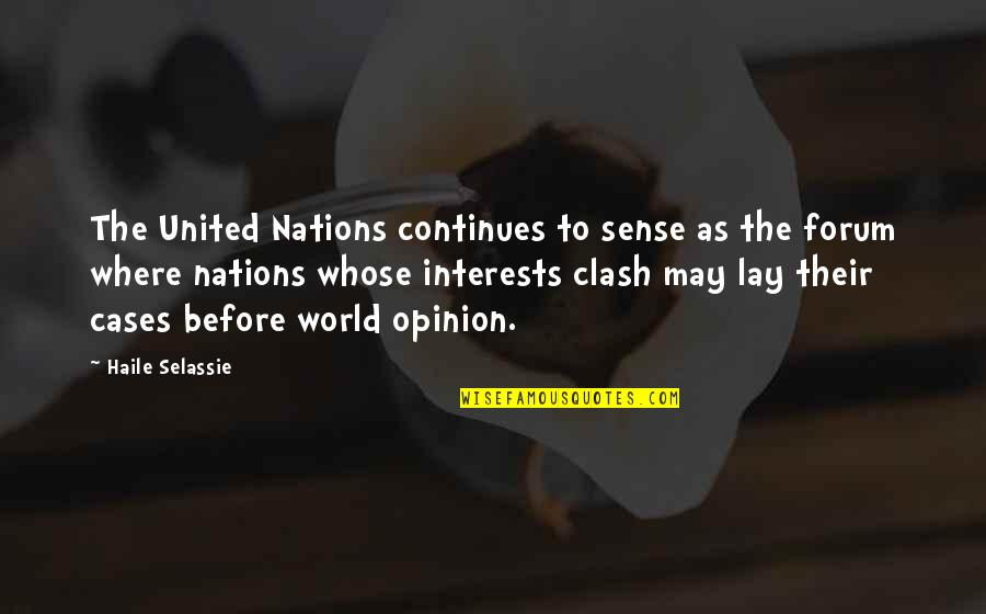 Haile Selassie Quotes By Haile Selassie: The United Nations continues to sense as the