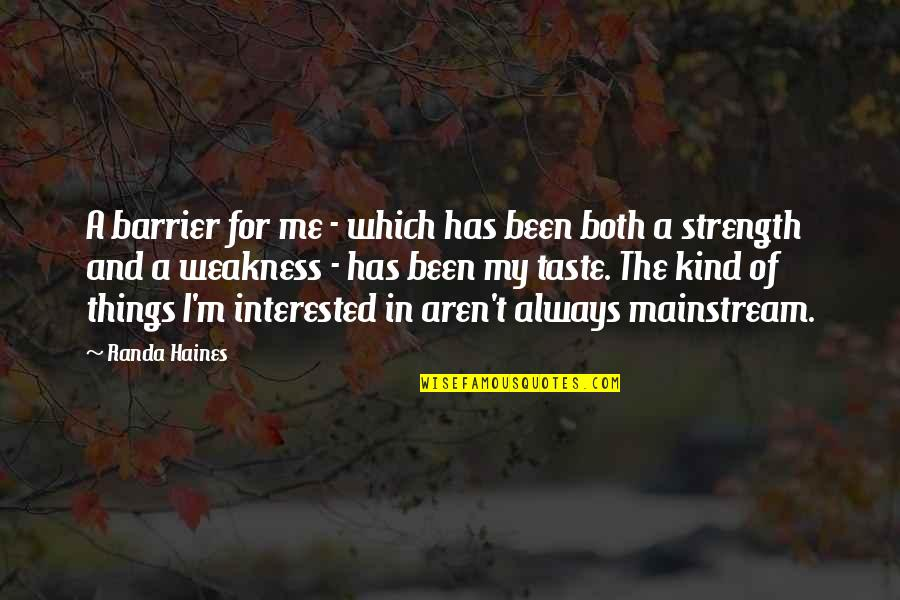 Haines's Quotes By Randa Haines: A barrier for me - which has been