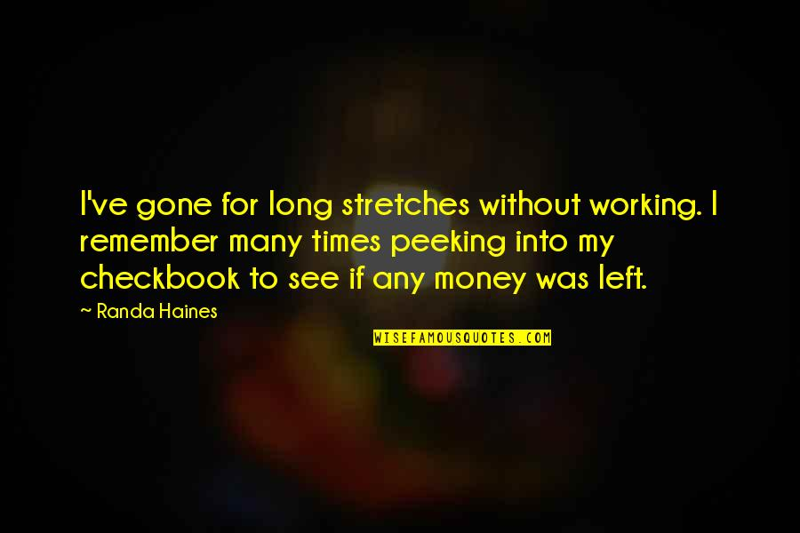 Haines's Quotes By Randa Haines: I've gone for long stretches without working. I