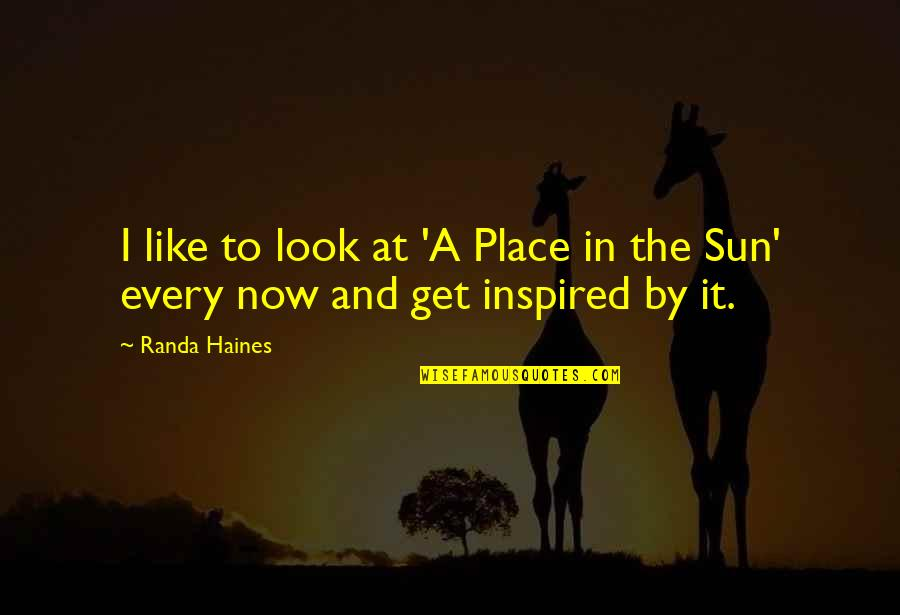 Haines's Quotes By Randa Haines: I like to look at 'A Place in