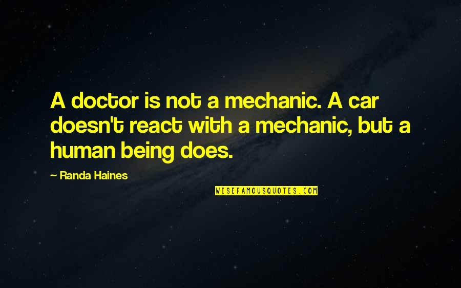 Haines's Quotes By Randa Haines: A doctor is not a mechanic. A car