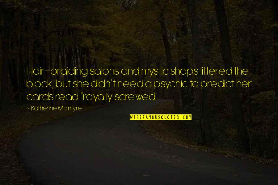 Hair Braiding Quotes By Katherine McIntyre: Hair-braiding salons and mystic shops littered the block,