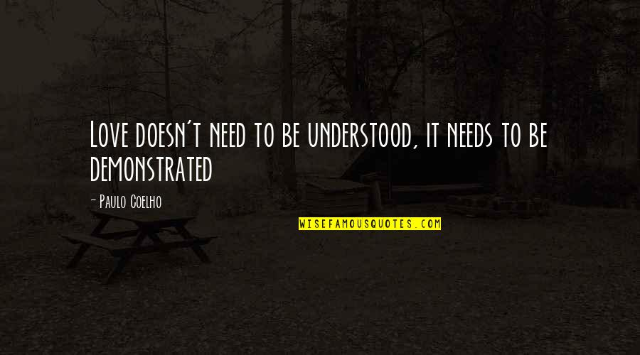 Hair Braiding Quotes By Paulo Coelho: Love doesn't need to be understood, it needs