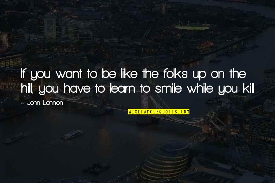 Hair Loss Inspirational Quotes By John Lennon: If you want to be like the folks