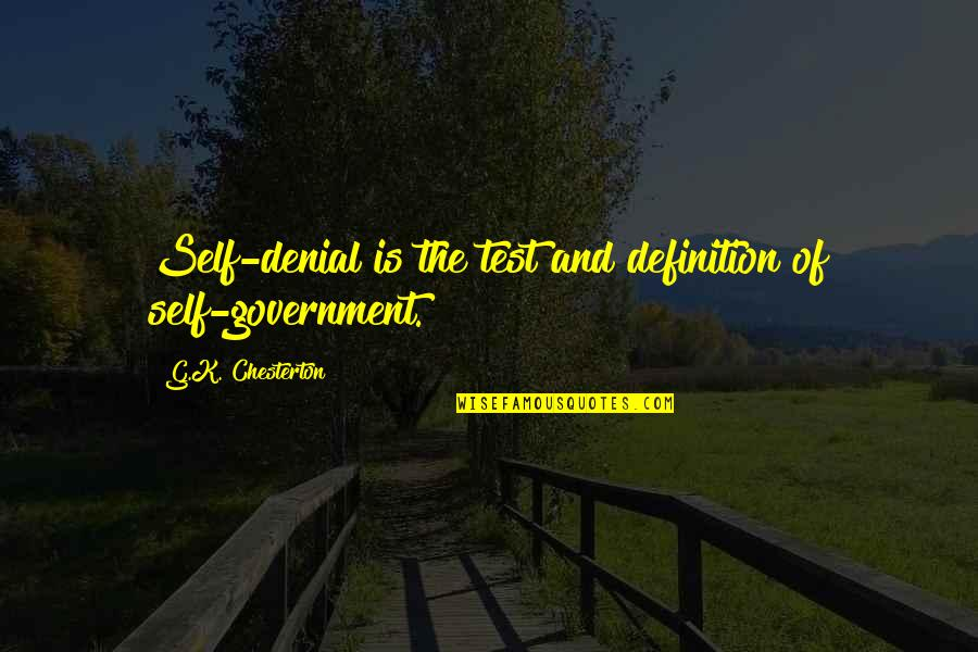 Hakim Empire Quotes By G.K. Chesterton: Self-denial is the test and definition of self-government.