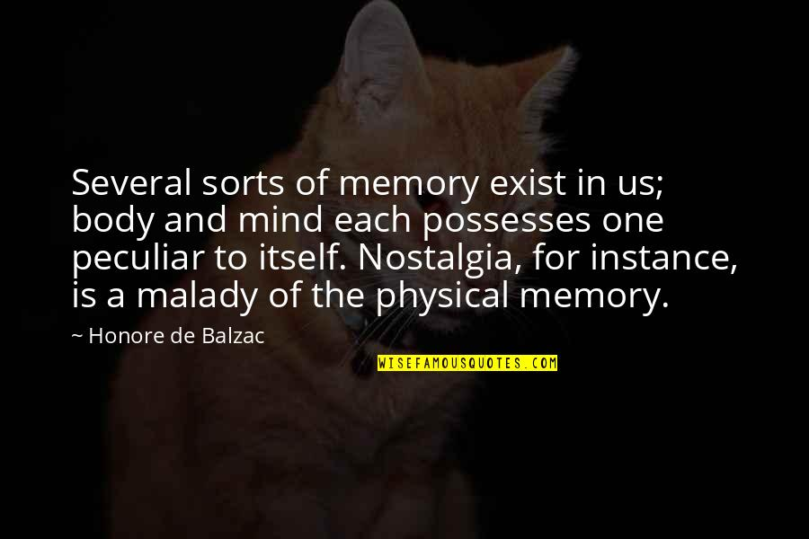 Hal Wilkerson Quotes By Honore De Balzac: Several sorts of memory exist in us; body