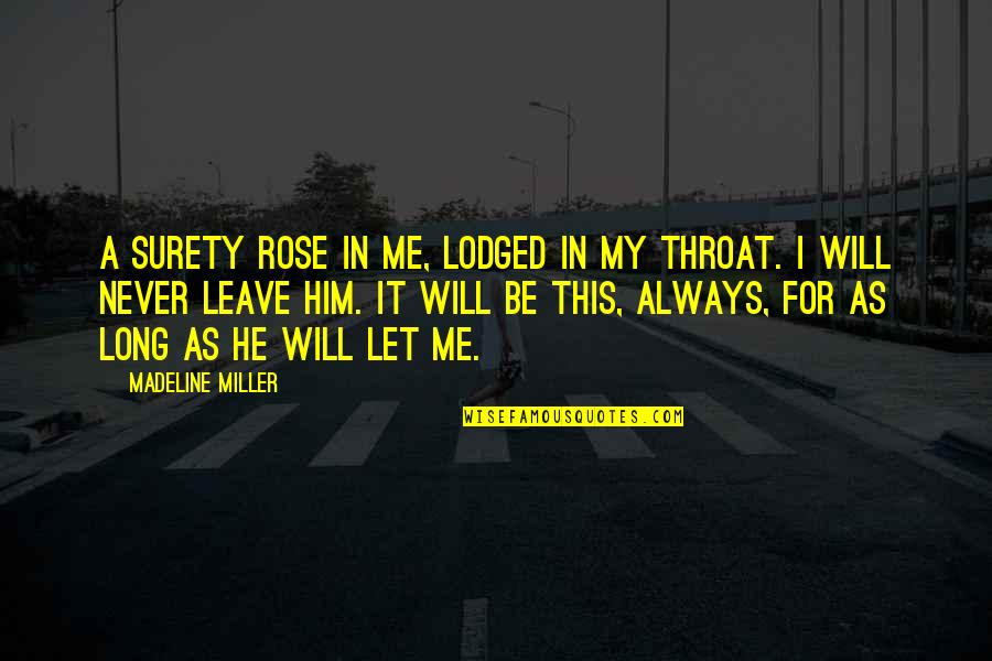 Hal Wilkerson Quotes By Madeline Miller: A surety rose in me, lodged in my