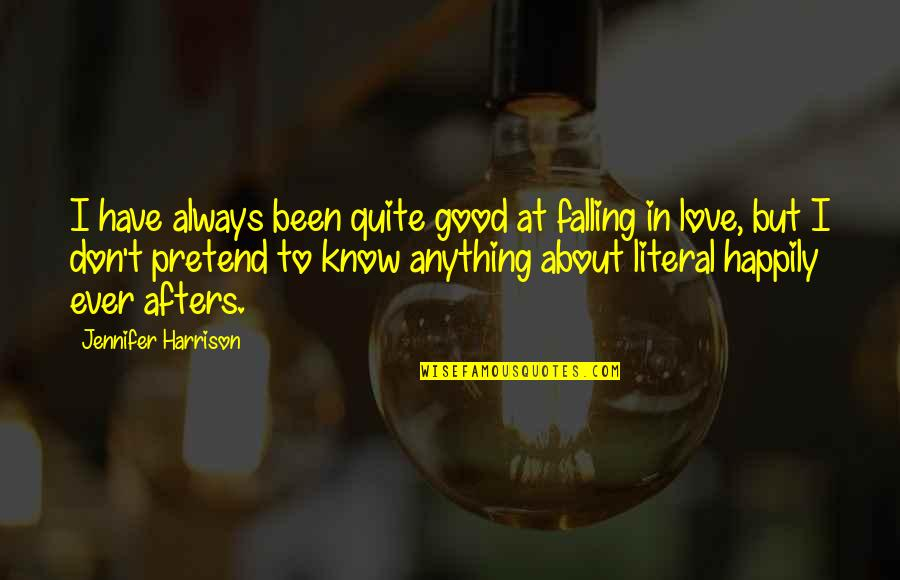 Halachic Quotes By Jennifer Harrison: I have always been quite good at falling