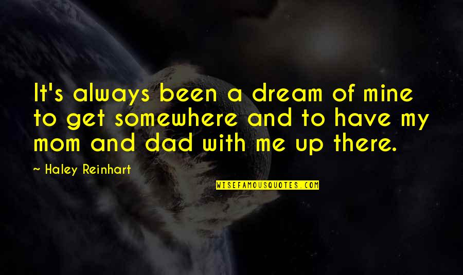 Haley's Quotes By Haley Reinhart: It's always been a dream of mine to