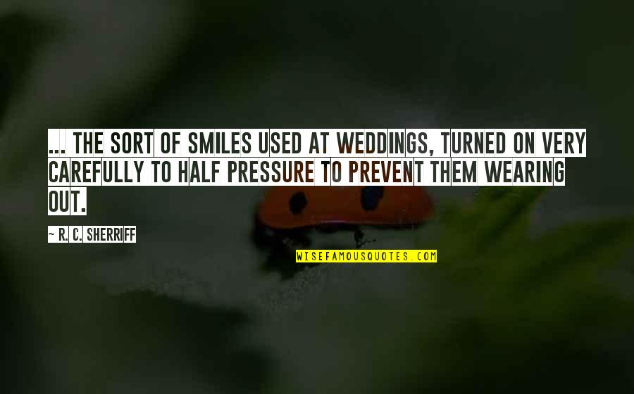 Half A Smile Quotes By R. C. Sherriff: ... the sort of smiles used at weddings,