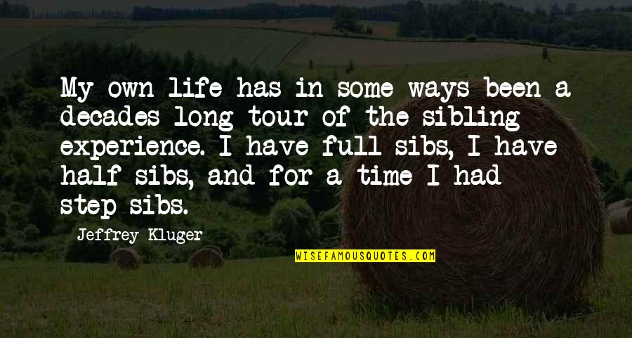 Half Full Quotes By Jeffrey Kluger: My own life has in some ways been