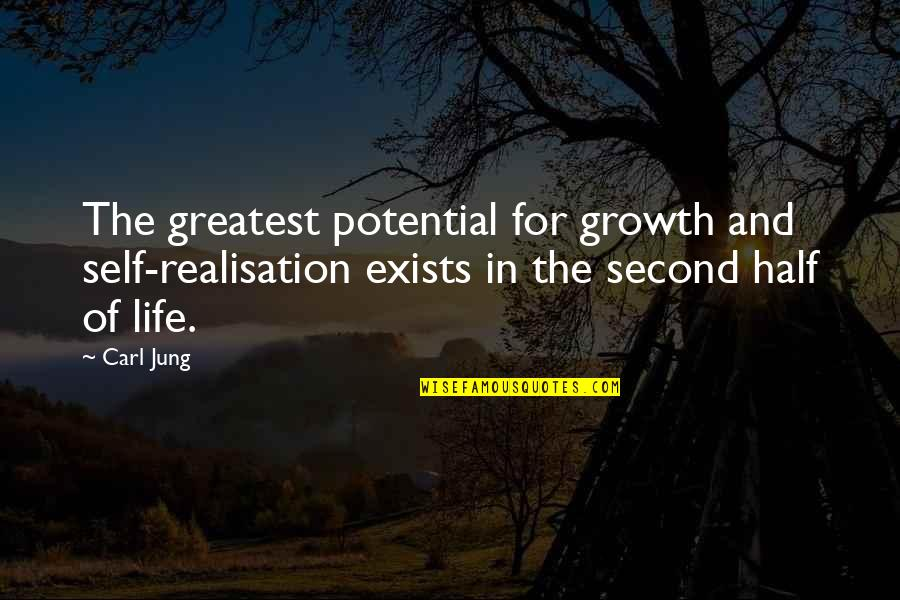 Half Life Quotes By Carl Jung: The greatest potential for growth and self-realisation exists