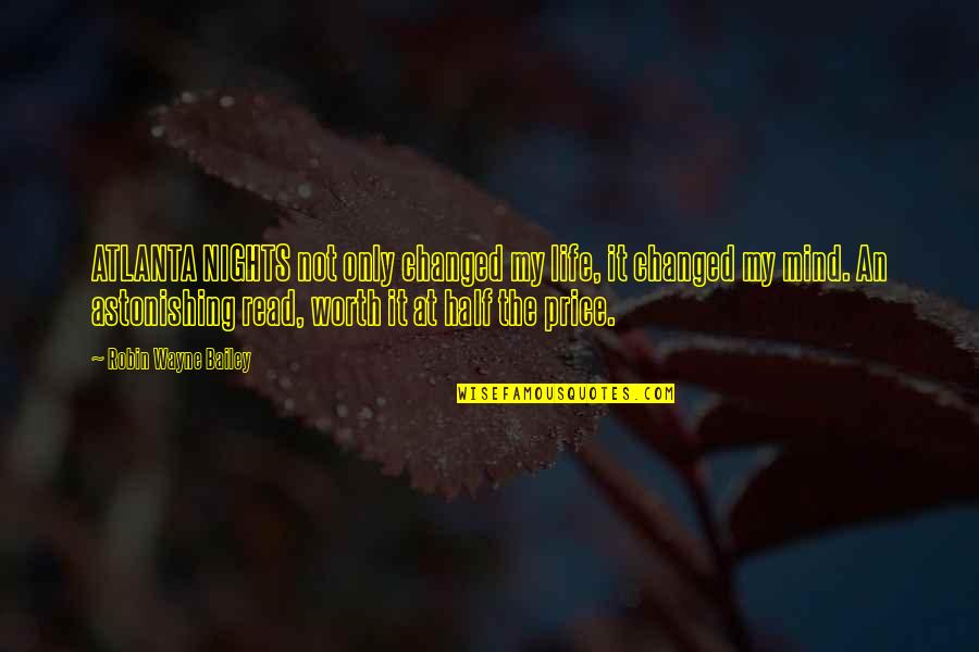 Half Life Quotes By Robin Wayne Bailey: ATLANTA NIGHTS not only changed my life, it