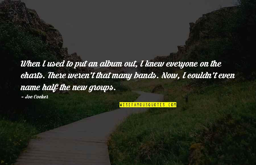 Half Quotes By Joe Cocker: When I used to put an album out,