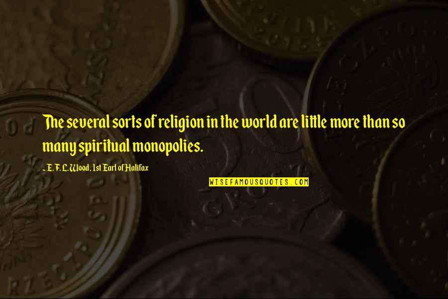 Halifax Quotes By E. F. L. Wood, 1st Earl Of Halifax: The several sorts of religion in the world
