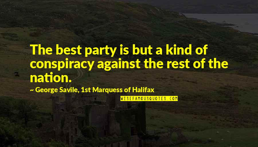 Halifax Quotes By George Savile, 1st Marquess Of Halifax: The best party is but a kind of