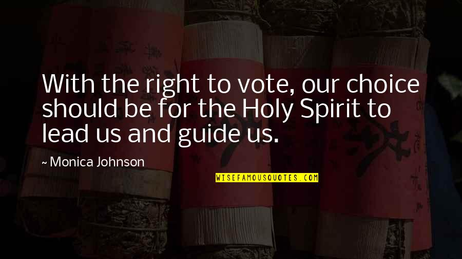 Hallmark Good Witch Quotes By Monica Johnson: With the right to vote, our choice should