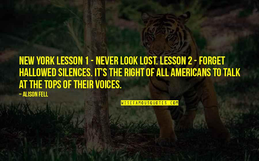Hallowed Quotes By Alison Fell: New York lesson 1 - never look lost.