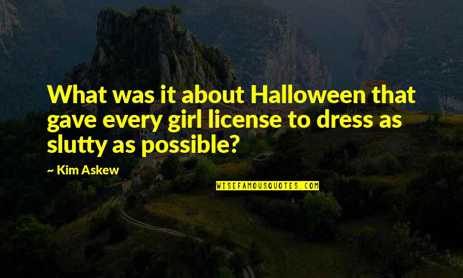 Halloween Dress Up Quotes By Kim Askew: What was it about Halloween that gave every