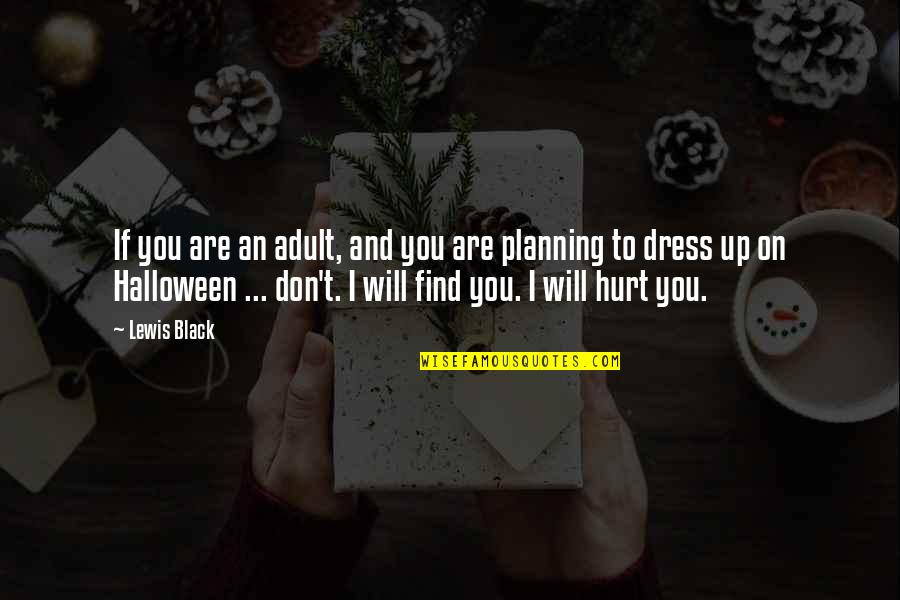 Halloween Dress Up Quotes By Lewis Black: If you are an adult, and you are