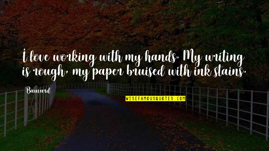Halloween Liquor Quotes By Bauvard: I love working with my hands. My writing
