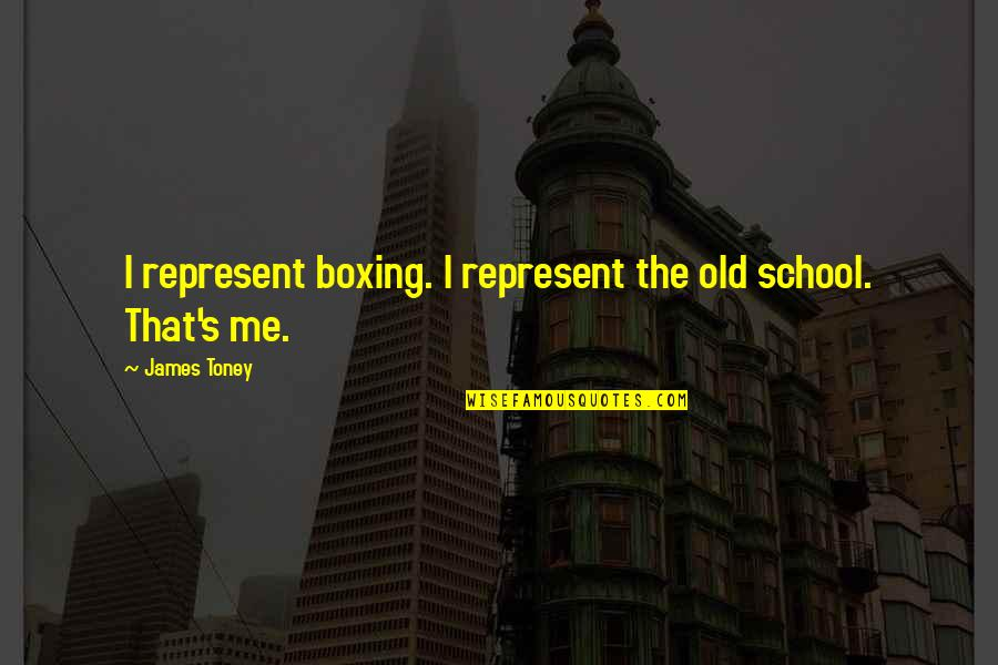 Halloween Liquor Quotes By James Toney: I represent boxing. I represent the old school.