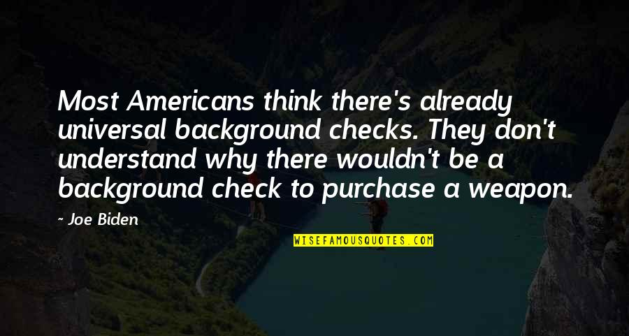 Halloween Liquor Quotes By Joe Biden: Most Americans think there's already universal background checks.
