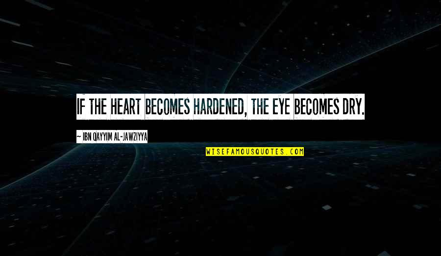 Hamlet Act 4 Scene 7 Important Quotes By Ibn Qayyim Al-Jawziyya: If the heart becomes hardened, the eye becomes