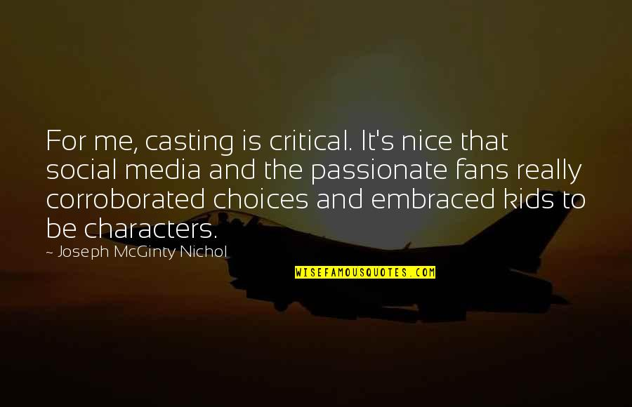 Hamlet Act 4 Scene 7 Important Quotes By Joseph McGinty Nichol: For me, casting is critical. It's nice that