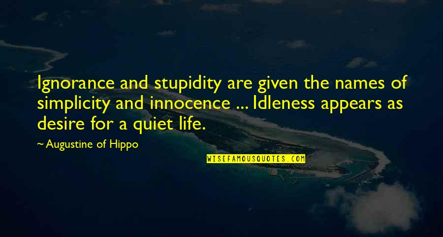 Hamlet Revenge Explained Quotes By Augustine Of Hippo: Ignorance and stupidity are given the names of