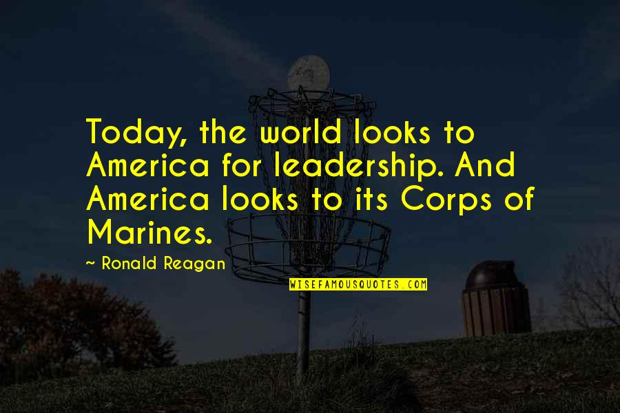 Hamlet Revenge Explained Quotes By Ronald Reagan: Today, the world looks to America for leadership.