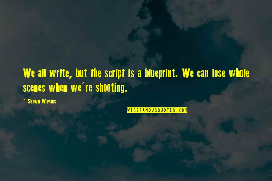 Hamlet Revenge Explained Quotes By Shawn Wayans: We all write, but the script is a