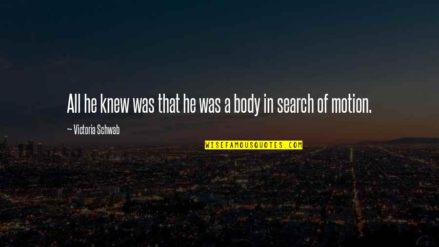 Hamlet Revenge Explained Quotes By Victoria Schwab: All he knew was that he was a