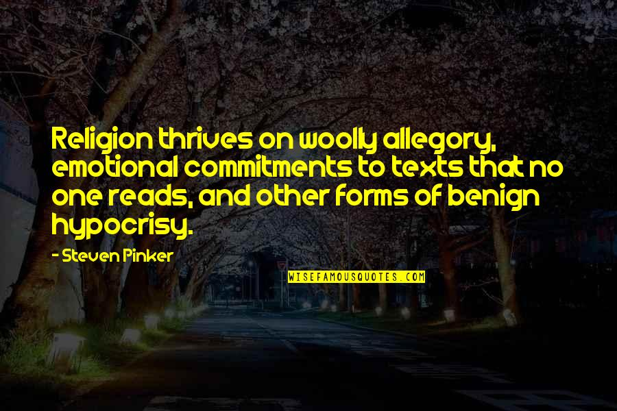 Hamlet Secrecy Quotes By Steven Pinker: Religion thrives on woolly allegory, emotional commitments to