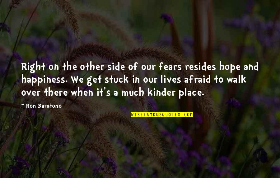 Hampi Quotes By Ron Baratono: Right on the other side of our fears