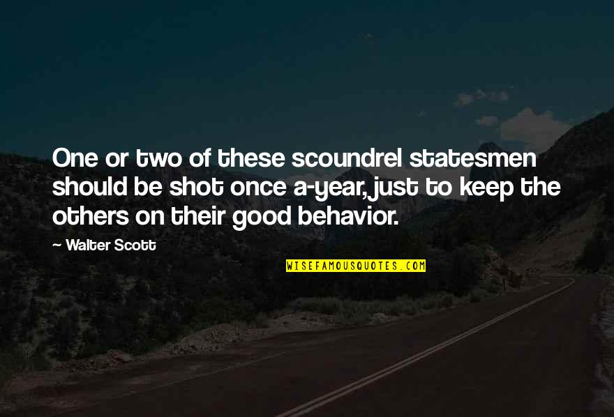 Hampi Quotes By Walter Scott: One or two of these scoundrel statesmen should