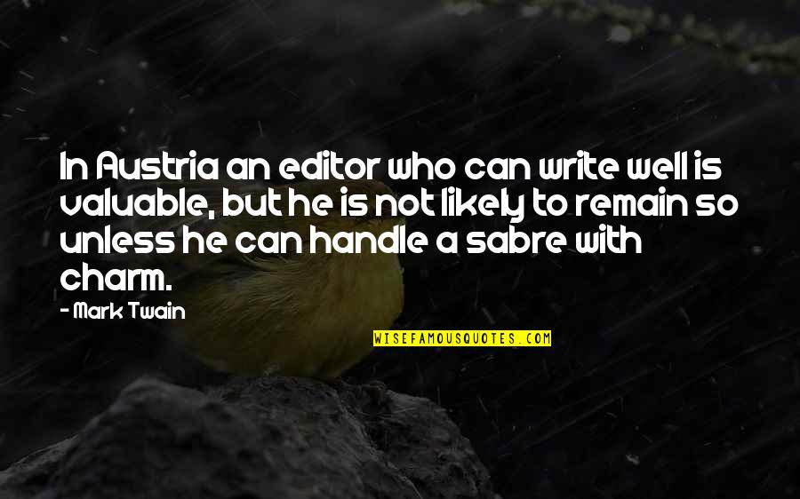 Handgun Quotes By Mark Twain: In Austria an editor who can write well