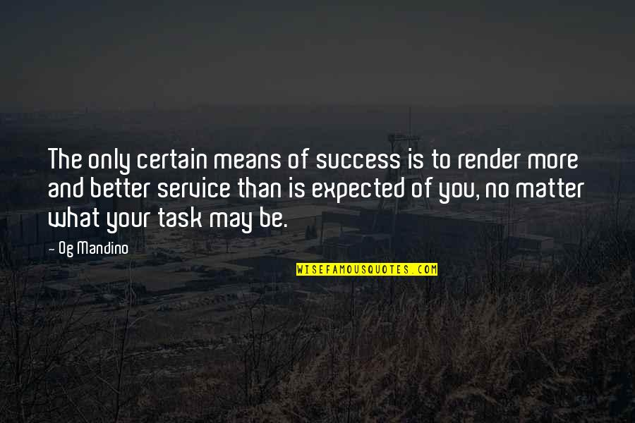 Handgun Quotes By Og Mandino: The only certain means of success is to