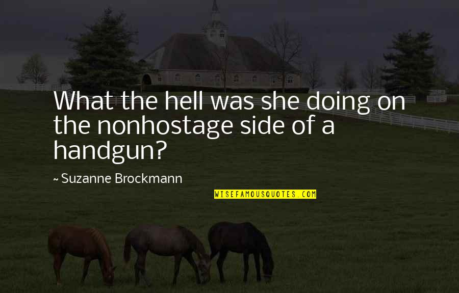 Handgun Quotes By Suzanne Brockmann: What the hell was she doing on the