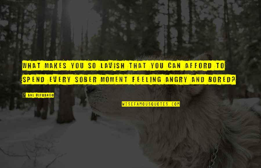 Handlebars Helper Quotes By Ani DiFranco: What makes you so lavish that you can