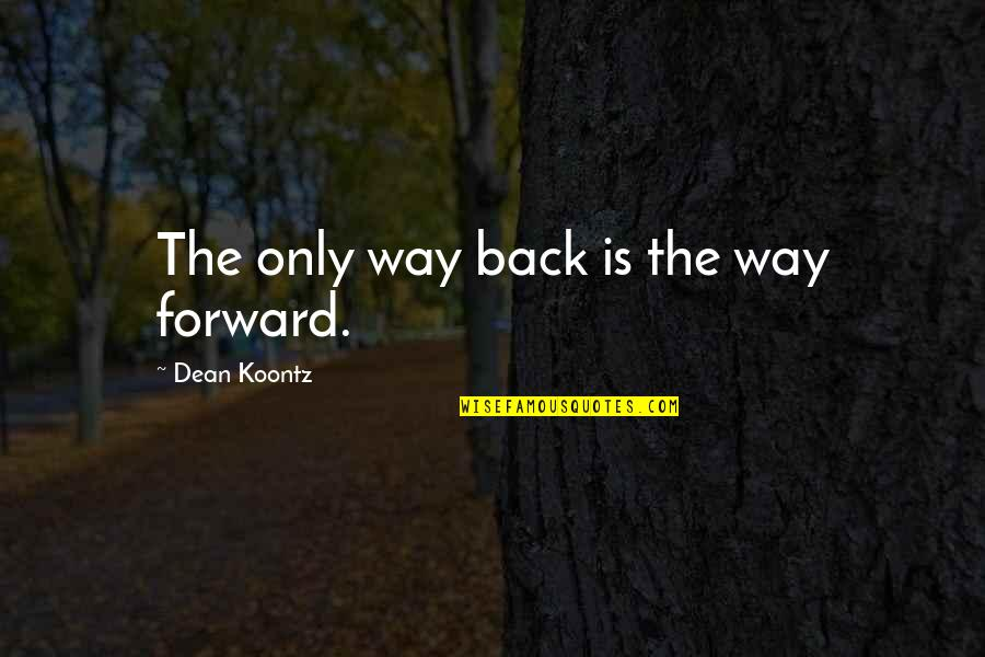 Handmade Christmas Card Quotes By Dean Koontz: The only way back is the way forward.