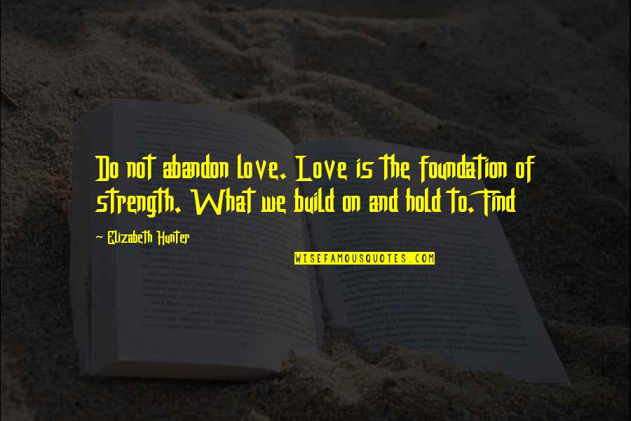 Handmade Christmas Card Quotes By Elizabeth Hunter: Do not abandon love. Love is the foundation