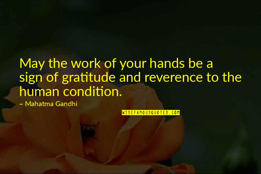 Hands And Work Quotes By Mahatma Gandhi: May the work of your hands be a