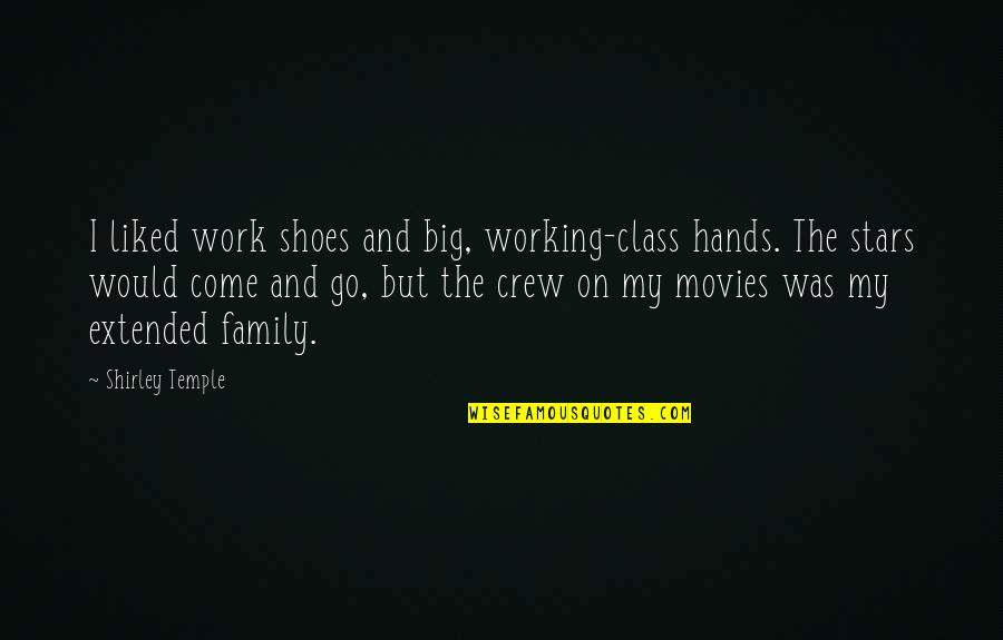 Hands And Work Quotes By Shirley Temple: I liked work shoes and big, working-class hands.