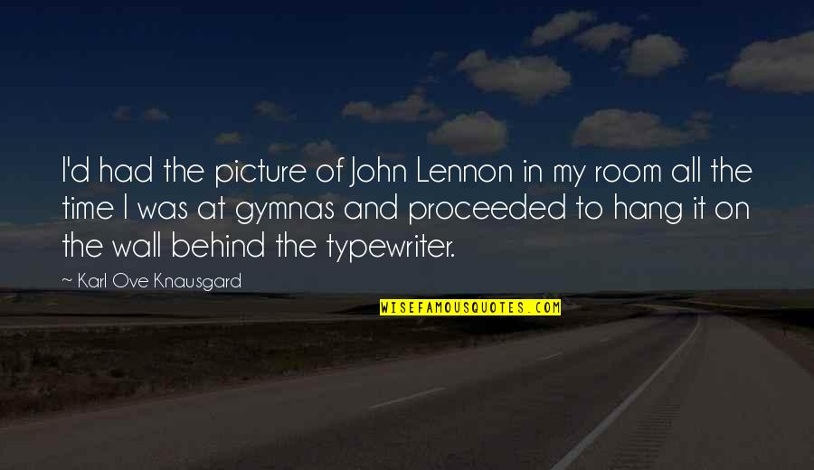 Hang On Quotes By Karl Ove Knausgard: I'd had the picture of John Lennon in