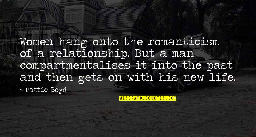 Hang On Quotes By Pattie Boyd: Women hang onto the romanticism of a relationship.