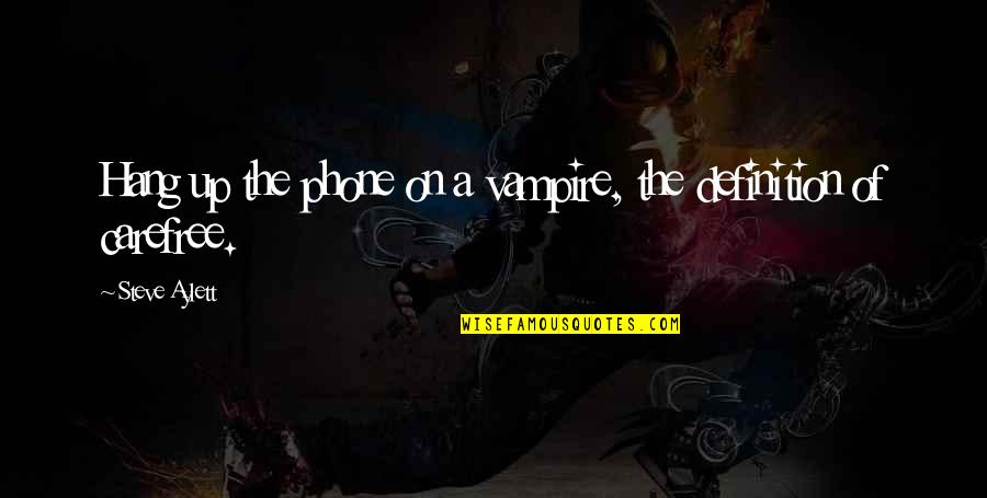 Hang On Quotes By Steve Aylett: Hang up the phone on a vampire, the